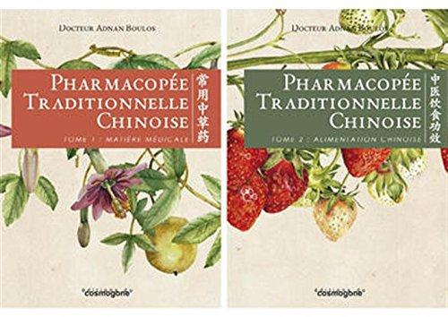 Pharmacopée traditionnelle chinoise : Tome 1, Matière médicale ; Tome 2, Alimentation chinoise par Adnan Boulos