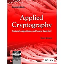Applied Cryptography: Protocols, Algorithms, and Source Code in C by Bruce Schneier (2007-01-01)