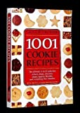 1001 Cookie Recipes The Ultimate A-To-Z Collection of Bars, Drops, Crescents, Snaps, Squares, Biscuits, and Everything That Crumbles by Gregg R. Gillespie (1995-08-02)