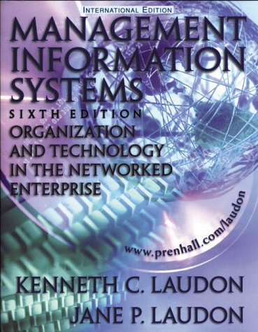Management Information Systems: Organisation and Technology in the Networked Enterprise by Kenneth C. Laudon (1999-07-01)