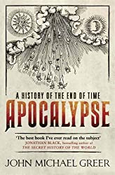 Apocalypse: A History of the End of Time by John Michael Greer (2012-04-26)