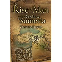 Rise of Man in the Gardens of Sumeria: A Biography of L. A. Waddell