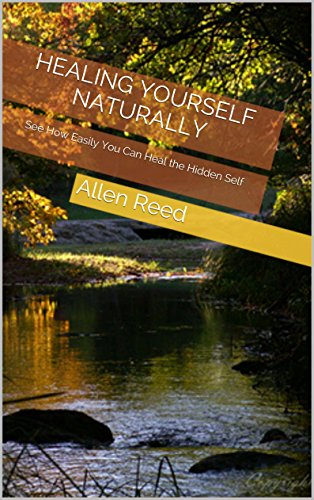 healing-yourself-naturally-see-how-easily-you-can-heal-the-hidden-self-english-edition