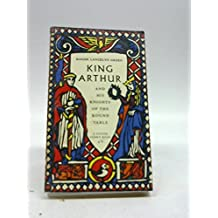 King Arthur and His Knights of the Round Table (Puffin Classics) by Dr Roger Lancelyn Green (1988-12-12)