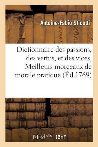Dictionnaire des passions, des vertus, et des vices, ou Recueil des meilleurs morceaux par Antoine-Fabio Sticotti