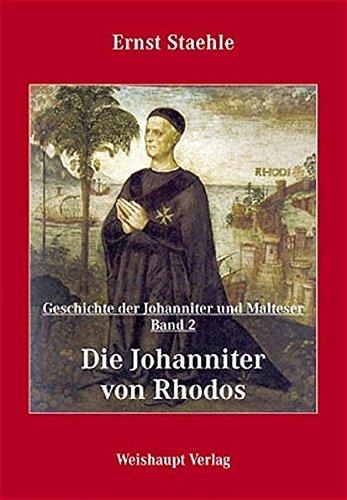 Die Geschichte der Johanniter und Malteser / Die Johanniter von Rhodos