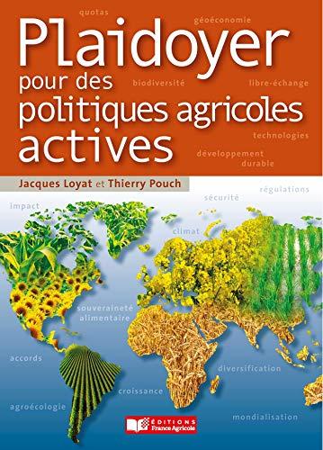 Plaidoyer pour des politiques agricoles actives: Agriculture et fourniture de biens communs par Jacques Loyat