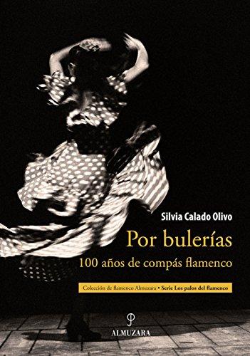 Por bulerías: 100 años de compás flamenco
