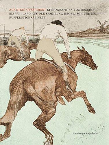 Auf Stein gezeichnet: Lithographien von Bresdin bis Vuillard aus der Sammlung Hegewisch und dem...
