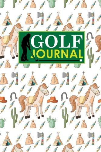 Golf Journal: Golf Course Log, Golf Scorecard, Golf Notepad, Blank Golf Scorecards, Cute Cowboys Cover: Volume 8 (Golf Journals)