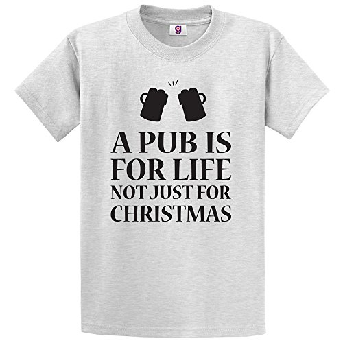Funny A Pub is for Life Not Just for Christmas Drunk Man Gift Novelty T-Shirt