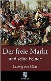 Der freie Markt und seine Feinde: Pseudowissenschaft, Sozialismus und Inflation