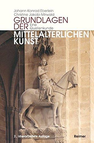 Grundlagen mittelalterlicher Kunst: Eine Quellenkunde