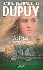 Abigaël tome 1 - Messagère des anges de Marie-Bernadette Dupuy
