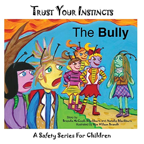 Trust Your Instincts: The Bully
