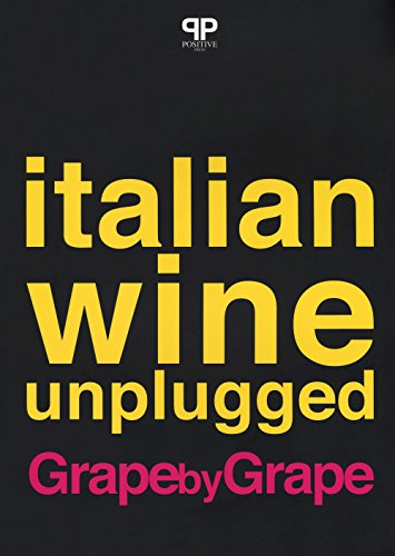 Italian wine unplugged grape by grape
