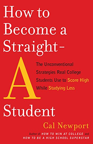 How to Become a Straight-A Student: The Unconventional Strategies Real College Students Use to Score High While Studying Less (English Edition) (High-school-lehrbuch Englisch)