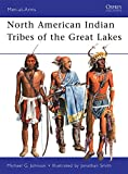 North American Indian Tribes of the Great Lakes (Men-at-Arms, Band 467) - Michael G Johnson