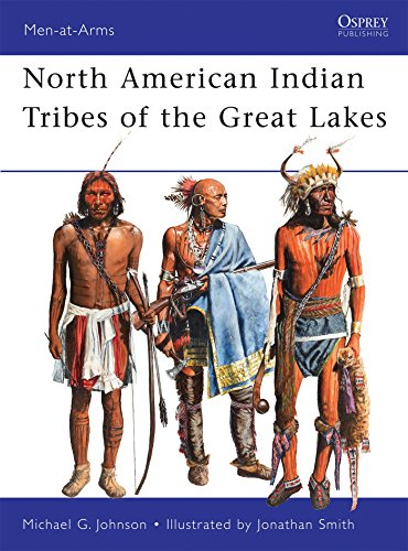 North American Indian Tribes of the Great Lakes (Men-at-Arms, Band 467)