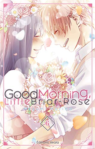 Good Morning, Little Briar-Rose - tome 6 (06) par Megumi Morino