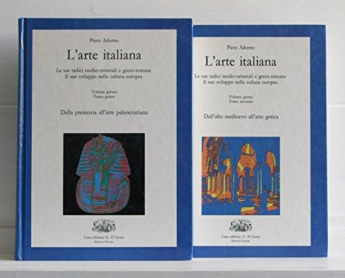 L'arte italiana. Le sue radici medio-orientali e greco-romane. Il suo sviluppo nella cultura europea, vol. 1 in 2 tomi