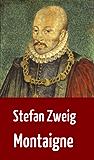 """Stefan Zweig: """"Montaigne"""" (Biographie)"""