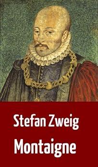 """Stefan Zweig: """"Montaigne"""" (Biographie) (German Edition) par [Zweig, Stefan]"""