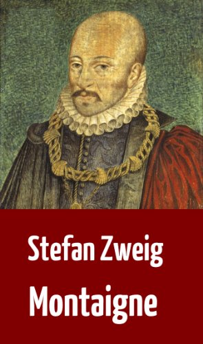 Stefan Zweig: Montaigne (Biographie) (German Edition) par Stefan Zweig