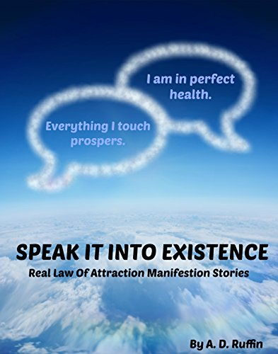 Speak It Into Existence: Real Law of Attraction Manifestation Stories book cover