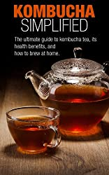Kombucha Simplified: The ultimate guide to kombucha tea, its health benefits, and how to brew at home.