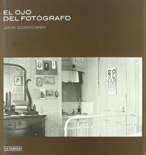 Descargar Libro El Ojo del Fotógrafo. (Libros de Autor) de John Szarkowski
