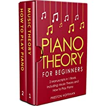 Piano Theory: For Beginners - Bundle - The Only 2 Books You Need to Learn Piano Music Theory, Piano Tuning and Piano Technique Today (Music Best Seller Book 15) (English Edition)