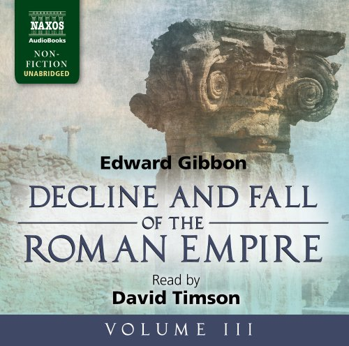 Decline and Fall of the Roman Empire: v. 3 (Naxos Non Fiction)