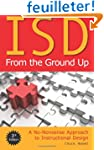 ISD from the Ground Up: A No-nonsense...