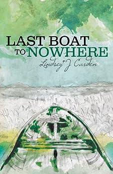 Last Boat To Nowhere (Keldas Family Saga Book 2) by [Carden, Lindsey J]