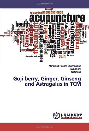 Goji berry, Ginger, Ginseng and Astragalus in TCM -