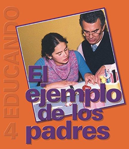 El Ejemplo de los Padres: Colección Educando N° 4 por Rafael Fernández de Andraca