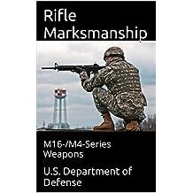 Rifle Marksmanship: M16-/M4-Series Weapons (English Edition)