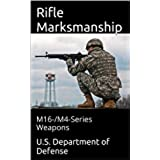 Rifle Marksmanship: M16-/M4-Series Weapons (English Edition)