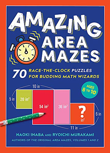 Amazing Area Mazes: 70 Race-The-Clock Puzzles for Budding Math Wizards (Race Spiel Amazing)