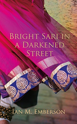 Bright Sari in a Darkened Street (English Edition) eBook: Ian M ...
