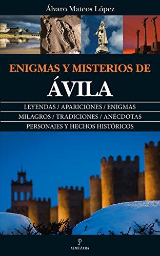 Enigmas y Misterios de Ávila por Álvaro Mateos López