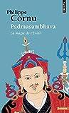 Padmasambhava : La magie de l'Eveil