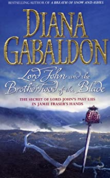 Lord John and the Brotherhood of the Blade (Lord John Grey Book 2) by [Gabaldon, Diana]