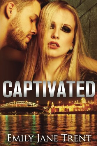 Captivated: Volume 1 (Adam & Ella)