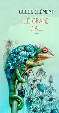 Le grand B.A.L. par Gilles Clément