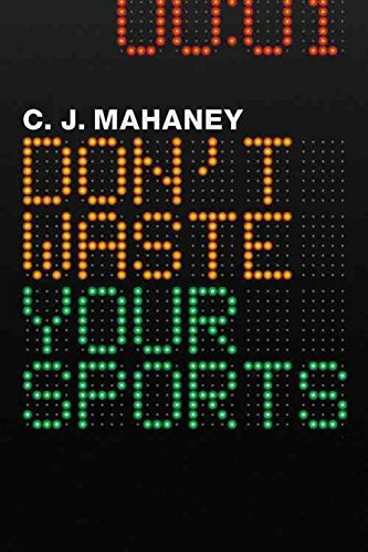 [(Don't Waste Your Sports)] [By (author) C. J. Mahaney] published on (November, 2010)