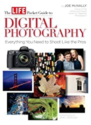 The LIFE Pocket Guide to Digital Photography by The Editors of LIFE Books (2012-10-09)