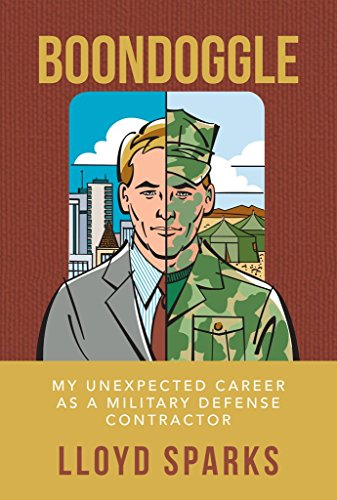 boondoggle-my-unexpected-career-as-a-military-defense-contractor-english-edition