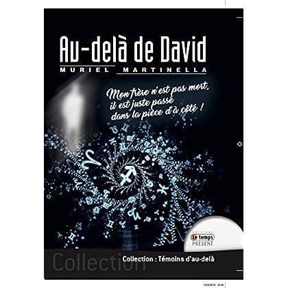 Au-dela de David: Mon frère n'est pas mort, il est juste passé dans la pièce à côté